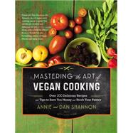 Mastering the Art of Vegan Cooking by Shannon, Annie; Shannon, Dan, 9781455557530