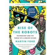 Rise of the Robots by Ford, Martin, 9780465097531