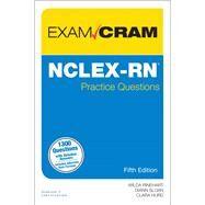NCLEX-RN Practice Questions Exam Cram by Rinehart, Wilda; Sloan, Diann; Hurd, Clara, 9780789757531