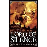 Lord of Silence by Mark Chadbourn, 9781844167531