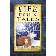 Fife Folk Tales by Kinninmonth, Sheila, 9780750967532