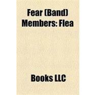 Fear Members : Flea, Chuck Biscuits, Lee Ving, Derf Scratch, Scott Thunes by , 9781156177532