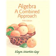 Algebra A Combined Approach by Martin-Gay, Elayn, 9780321977533