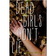 Dead Girls Don't Lie by Wolf, Jennifer Shaw, 9780802737533