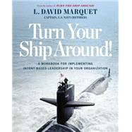 Turn Your Ship Around! by Marquet, L. David, 9781591847533