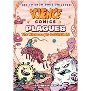 Science Comics: Plagues The Microscopic Battlefield by Koch, Falynn Christine; Koch, Falynn Christine, 9781626727533