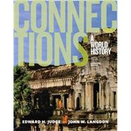 Connections A World History, Combined Volume, Plus NEW MyHistoryLab for World History by Judge, Edward H.; Langdon, John W., 9780134167534