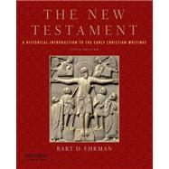 The New Testament A Historical Introduction to the Early Christian Writings by Ehrman, Bart D., 9780199757534