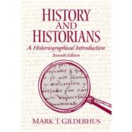 History and Historians by Gilderhus, Mark T., 9780205687534