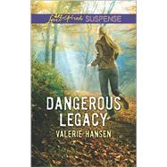 Dangerous Legacy by Hansen, Valerie, 9780373447534