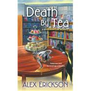 Death by Tea by Erickson, Alex, 9781617737534