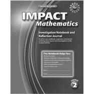 IMPACT Mathematics, Course 2, Investigation Notebook and Reflection Journal by Unknown, 9780078897535