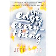 The Edge of Everything by Giles, Jeff, 9781619637535