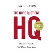 The Hope Quotient by Johnston, Ray, 9780718037536