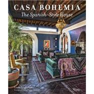 Casa Bohemia: The Spanish-style House by Paul, Linda Leigh; Vidargas, Ricardo, 9780789327536