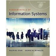 Fundamentals of Information Systems, 9th by Stair/Reynolds, 9781337097536