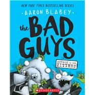 The Bad Guys in Attack of the Zittens (The Bad Guys #4) by Blabey, Aaron, 9781338087536