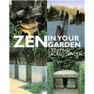 Zen in Your Garden by Hendy, Jenny, 9780804847537
