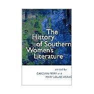 The History of Southern Women's Literature by Perry, Carolyn; Weaks, Mary Louise, 9780807127537