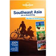 Lonely Planet Southeast Asia on a Shoestring by Williams, China; Bloom, Greg; Brash, Celeste; Butler, Stuart; Low, Shawn, 9781742207537