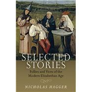 Selected Stories by Hagger, Nicholas, 9781780997537