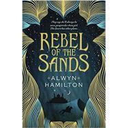 Rebel of the Sands by Hamilton, Alwyn, 9780451477538
