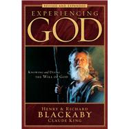 Experiencing God Knowing and Doing the Will of God, Revised and Expanded by Blackaby, Henry T.; Blackaby, Richard; King, Claude V., 9780805447538