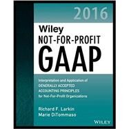 Wiley Not-for-profit Gaap 2016 by Larkin, Richard F.; Ditommaso, Marie, 9781119107538