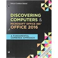 Bundle: Shelly Cashman Series Discovering Computers & Microsoft Office 365 & Office 2016: A Fundamental Combined Approach, Loose-leaf Version + SAM 365 & 2016 Assessments, Trainings, and Projects with 1 MindTap Reader Multi-Term Printed Access Card by Campbell, Jennifer T.; Freund, Steven M.; Frydenberg, Mark; Last, Mary Z.; Pratt, Philip J., 9781337217538