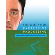 Expressive Processing by Wardrip-Fruin, Noah, 9780262517539
