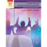 Sunday Morning Blended Worship Companion by Labenske, Victor (COP), 9781470627539
