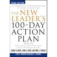 The New Leader's 100-Day Action Plan How to Take Charge, Build Your Team, and Get Immediate Results by Bradt, George B.; Check, Jayme A.; Pedraza, Jorge E., 9781118097540