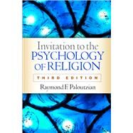Invitation to the Psychology of Religion, Third Edition by Paloutzian, Raymond F., 9781462527540