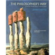 The Philosopher's Way Thinking Critically About Profound Ideas by Chaffee, John, 9780133867541