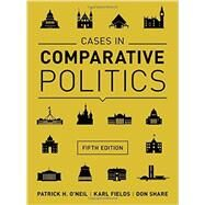 Cases in Comparative Politics by O'Neil, Patrick H.; Fields, Karl; Share, Don, 9780393937541