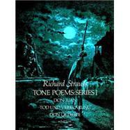 Tone Poems in Full Score, Series I Don Juan, Tod Und Verklarung, & Don Quixote by Strauss, Richard, 9780486237541