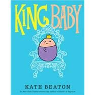 King Baby by Beaton, Kate, 9780545637541
