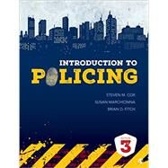 Introduction to Policing by Cox, Steven M.; Marchionna, Susan; Fitch, Brian D., 9781506307541