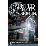 Haunted Ocean City and Berlin by Burgoyne, Mindie; Chappell, Helen, 9781626197541
