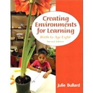 Creating Environments for Learning Birth to Age Eight by Bullard, Julie, 9780132867542
