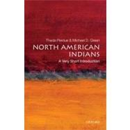 North American Indians: A Very Short Introduction by Perdue, Theda; Green, Michael D., 9780195307542