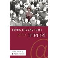 Truth, Lies and Trust on the Internet by Whitty,Monica T., 9781138877542