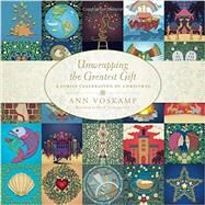 Unwrapping the Greatest Gift by Voskamp, Ann, 9781414397542