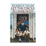 Let the Circle Be Unbroken by Taylor, Mildred D., 9781101997543