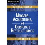 Mergers, Acquisitions, and Corporate Restructurings by Gaughan, Patrick A., 9781118997543