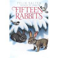 Fifteen Rabbits by Salten, Felix; Chambers, Whittaker, 9781442487543