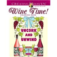 Creative Haven Wine Time! Coloring Book by Taylor, Jo, 9780486827544