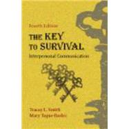 The Key to Survival: Interpersonal Communication by Smith, Tracey L.; Tague-Busler, Mary, 9781577667544