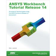 Ansys Workbench Tutorial Release 14 by Lawrence, Kent, 9781585037544