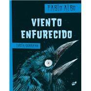 Viento enfurecido / Furious Wind by Albo, Pablo; Serrano, Lucia, 9788415357544